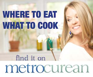Where to Eat, What to Cook. Find it on Metrocurean